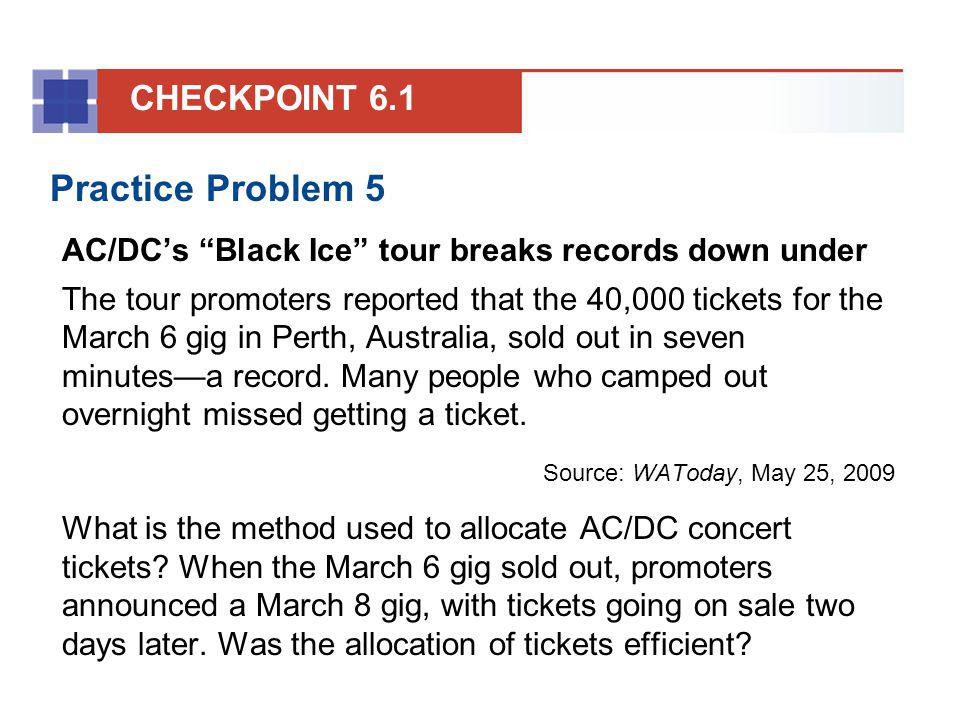Practice Problem 5 AC/DCs Black Ice tour breaks records down under The tour promoters reported that the 40,000 tickets for the March 6 gig in Perth, A