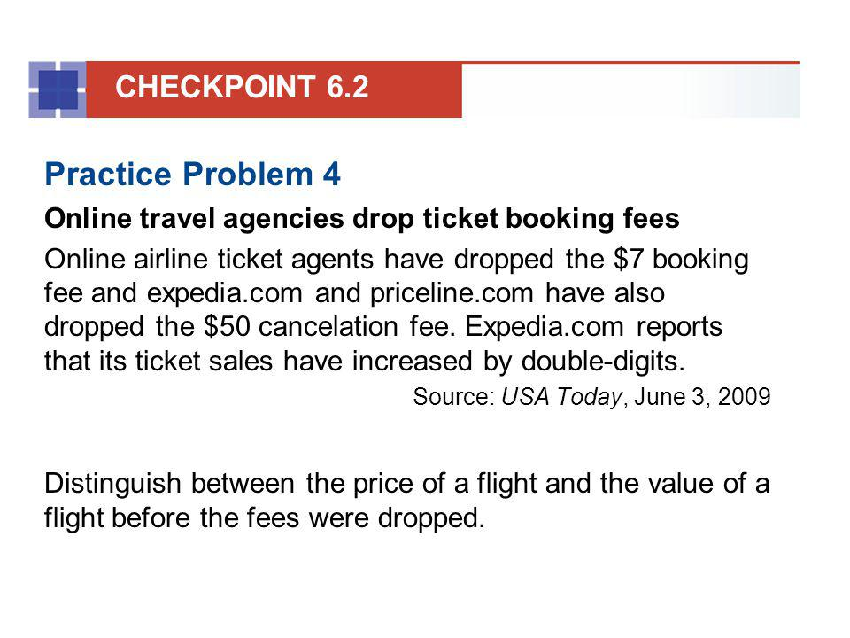 Practice Problem 4 Online travel agencies drop ticket booking fees Online airline ticket agents have dropped the $7 booking fee and expedia.com and pr