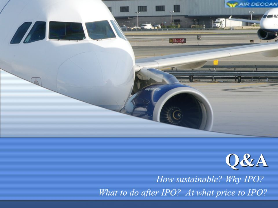 Q&A How sustainable Why IPO What to do after IPO At what price to IPO