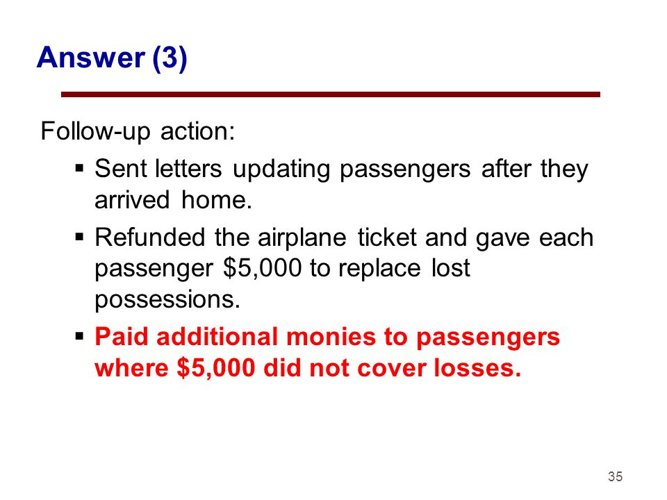 35 Answer (3) Follow-up action: Sent letters updating passengers after they arrived home.