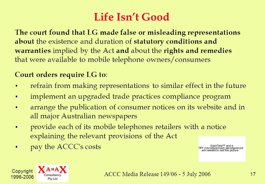Copyright 1996-2006 17 Life Isnt Good The court found that LG made false or misleading representations about the existence and duration of statutory c