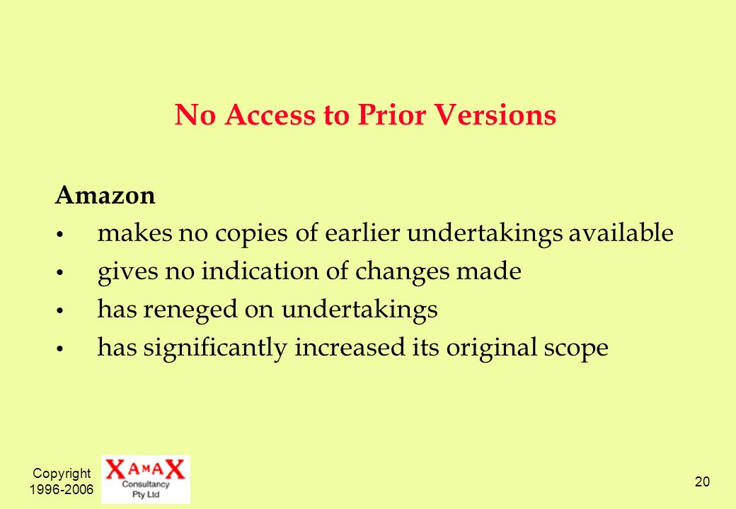 Copyright 1996-2006 20 No Access to Prior Versions Amazon makes no copies of earlier undertakings available gives no indication of changes made has re
