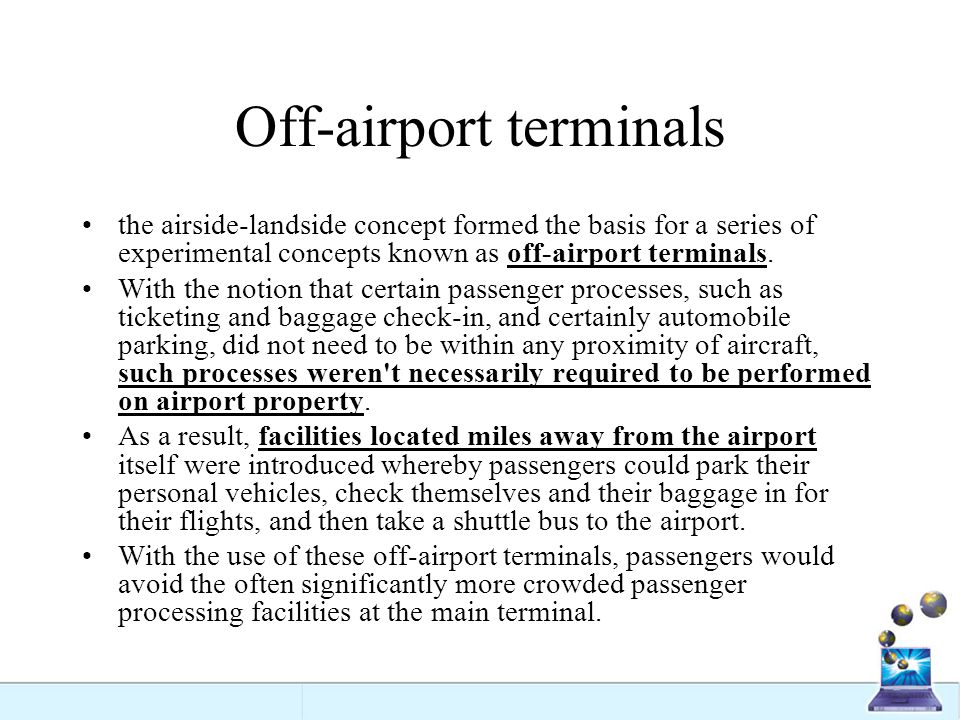 Off-airport terminals the airside-landside concept formed the basis for a series of experimental concepts known as off-airport terminals. With the not