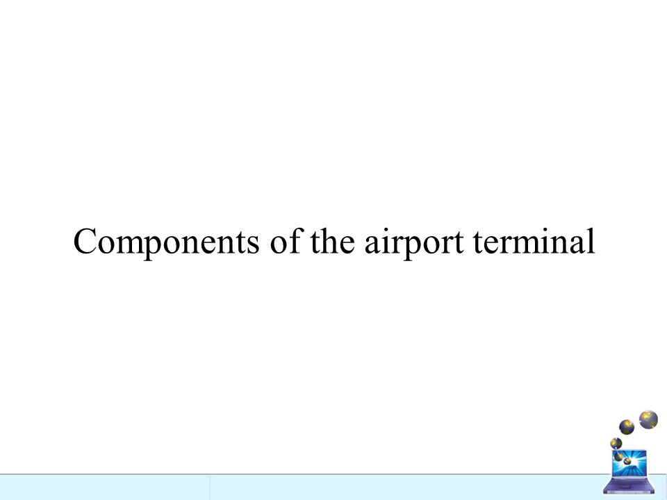 Components of the airport terminal