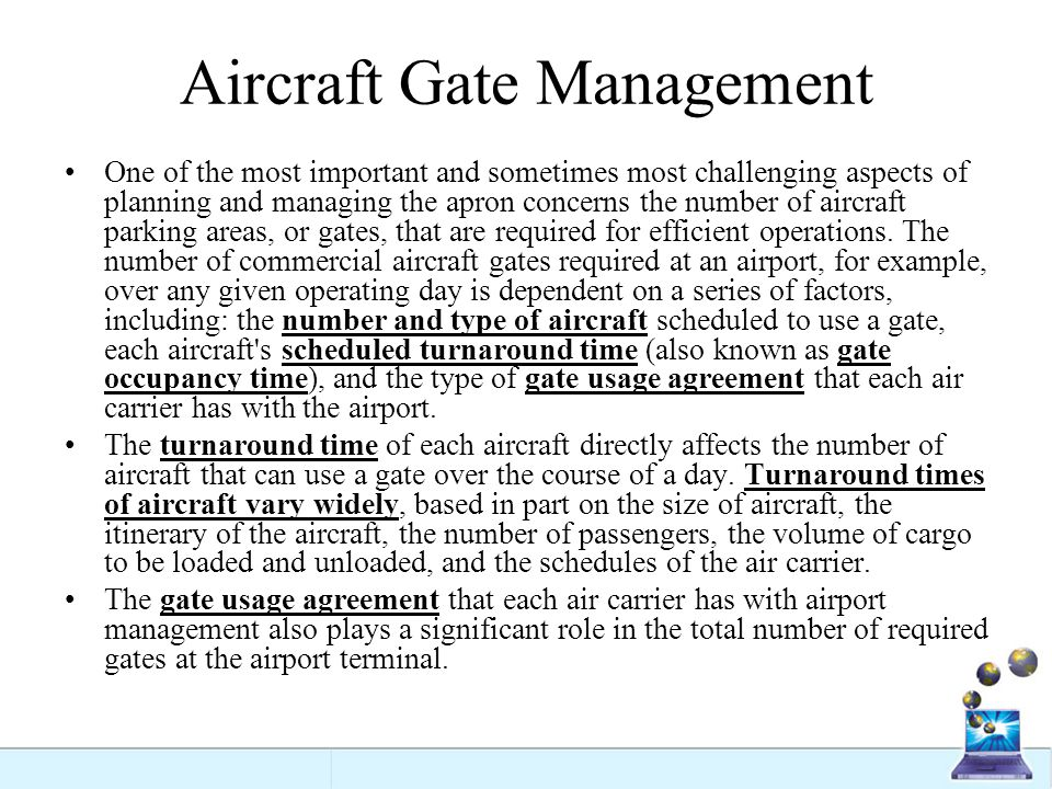 Aircraft Gate Management One of the most important and sometimes most challenging aspects of planning and managing the apron concerns the number of ai