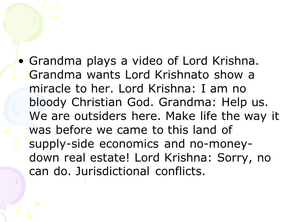 Grandma plays a video of Lord Krishna.Grandma wants Lord Krishnato show a miracle to her.