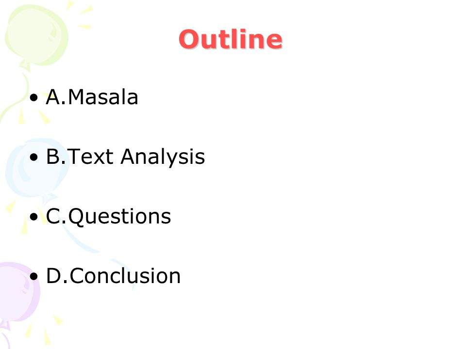 Outline A.Masala B.Text Analysis C.Questions D.Conclusion