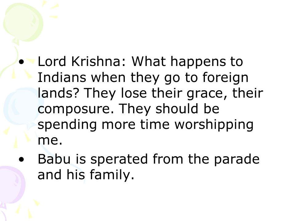 Lord Krishna: What happens to Indians when they go to foreign lands.