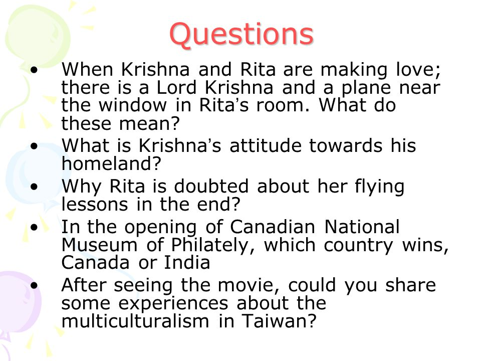 Questions When Krishna and Rita are making love; there is a Lord Krishna and a plane near the window in Rita s room.