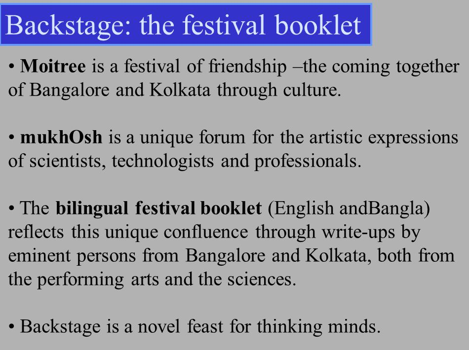 Moitree is a festival of friendship –the coming together of Bangalore and Kolkata through culture.