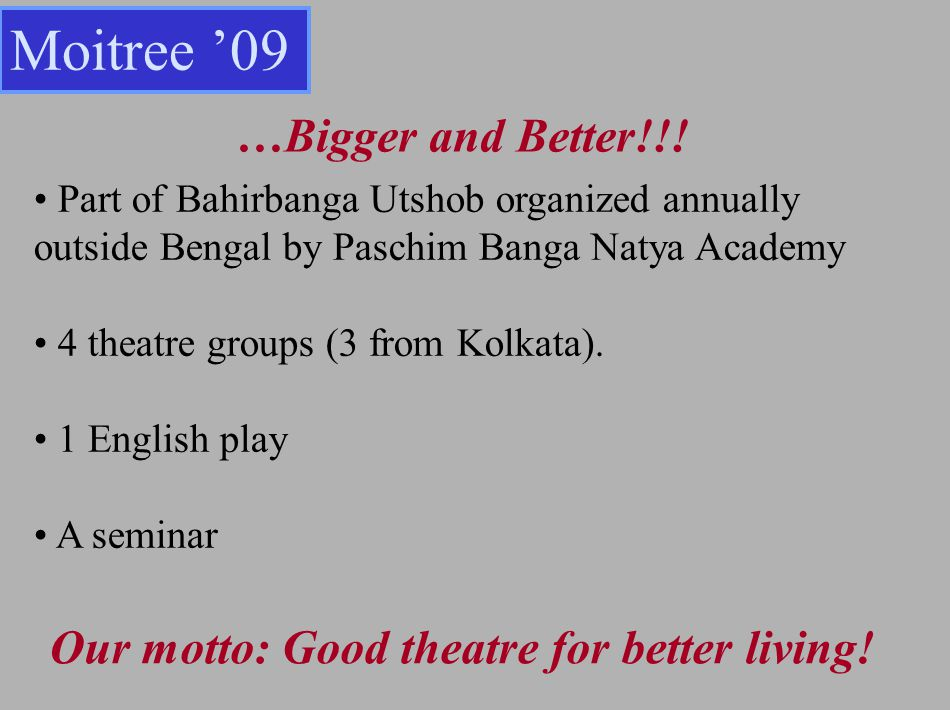 Part of Bahirbanga Utshob organized annually outside Bengal by Paschim Banga Natya Academy 4 theatre groups (3 from Kolkata).