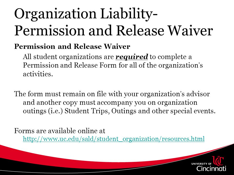 Organization Liability- Permission and Release Waiver Permission and Release Waiver All student organizations are required to complete a Permission an