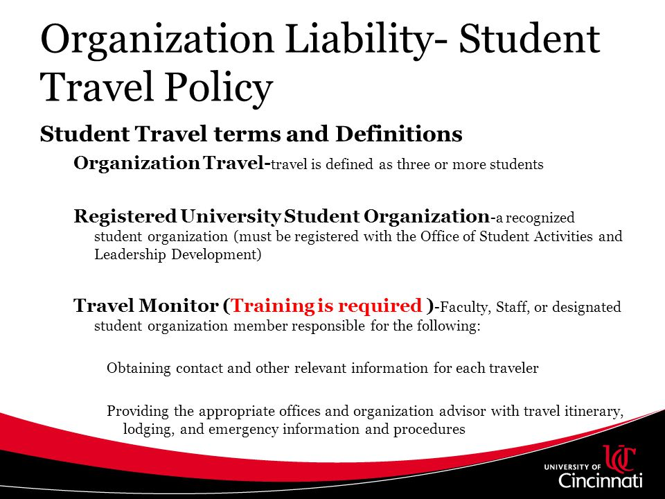 Organization Liability- Student Travel Policy Student Travel terms and Definitions Organization Travel- travel is defined as three or more students Re