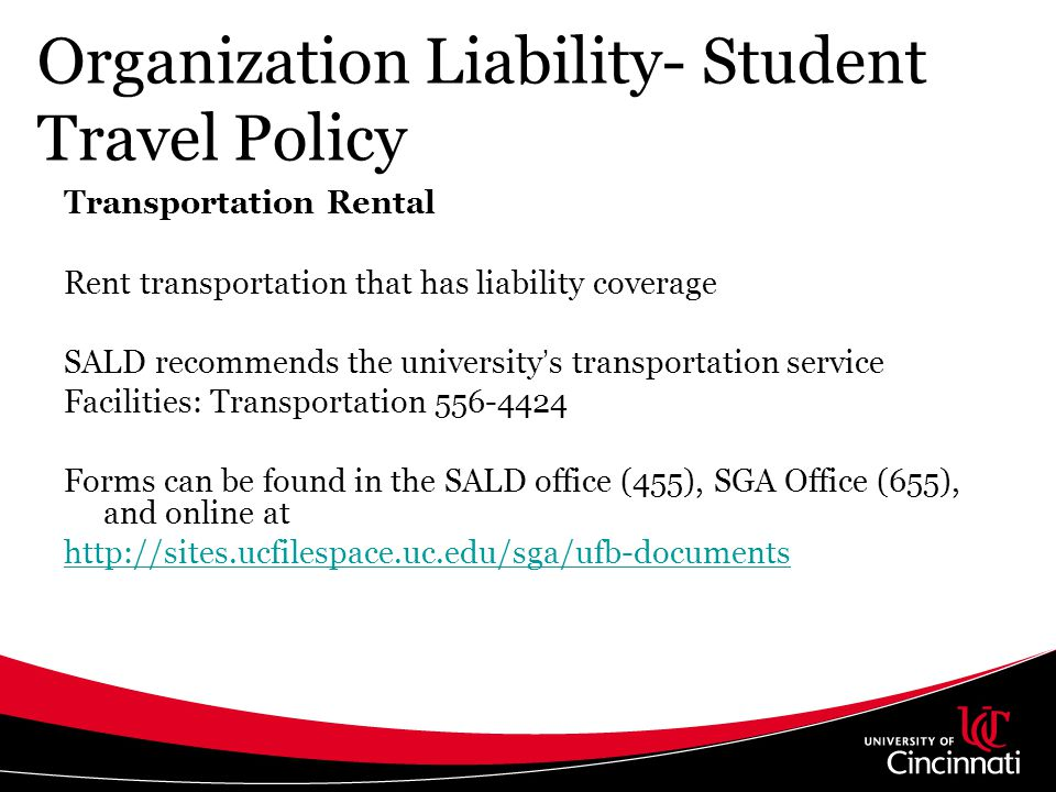 Organization Liability- Student Travel Policy Transportation Rental Rent transportation that has liability coverage SALD recommends the universitys tr