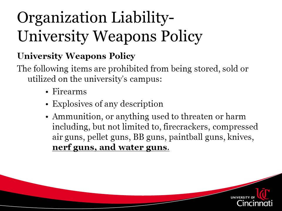 Organization Liability- University Weapons Policy University Weapons Policy The following items are prohibited from being stored, sold or utilized on