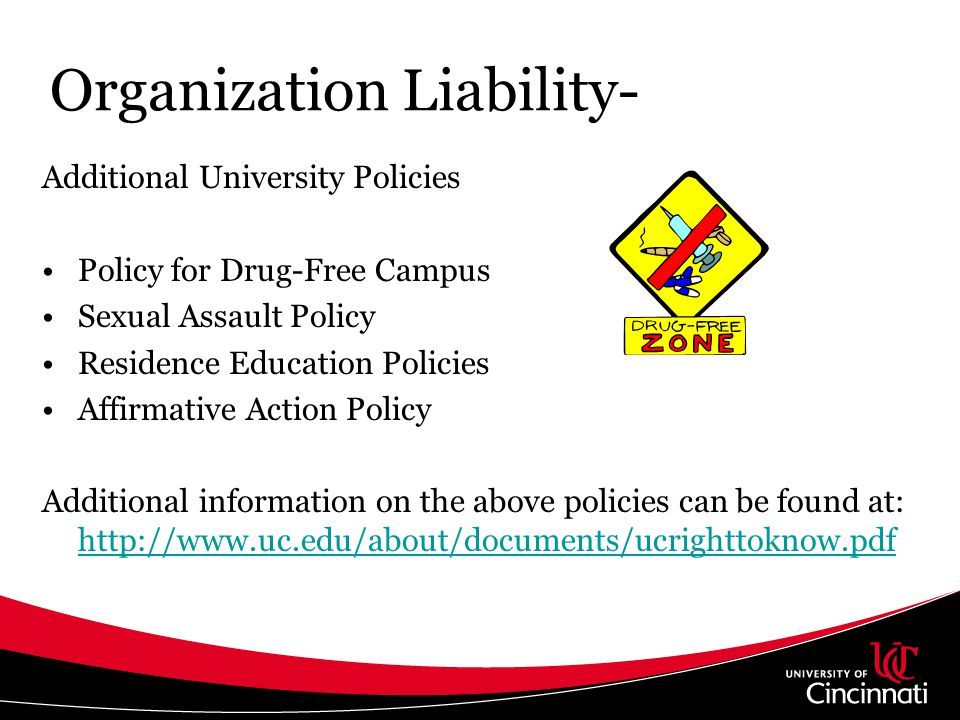 Organization Liability- Additional University Policies Policy for Drug-Free Campus Sexual Assault Policy Residence Education Policies Affirmative Acti