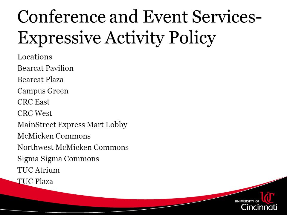 Conference and Event Services- Expressive Activity Policy Locations Bearcat Pavilion Bearcat Plaza Campus Green CRC East CRC West MainStreet Express M