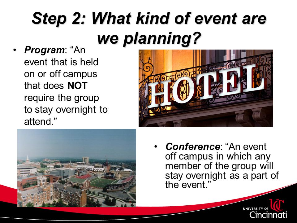 Step 2: What kind of event are we planning? Program: An event that is held on or off campus that does NOT require the group to stay overnight to atten