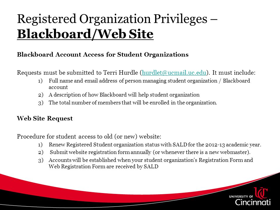 Registered Organization Privileges – Blackboard/Web Site Blackboard Account Access for Student Organizations Requests must be submitted to Terri Hurdl