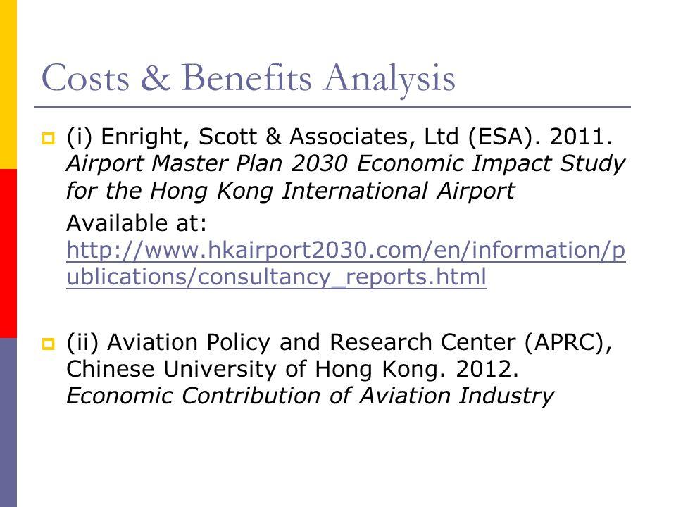 Costs & Benefits Analysis (i) Enright, Scott & Associates, Ltd (ESA). 2011. Airport Master Plan 2030 Economic Impact Study for the Hong Kong Internati