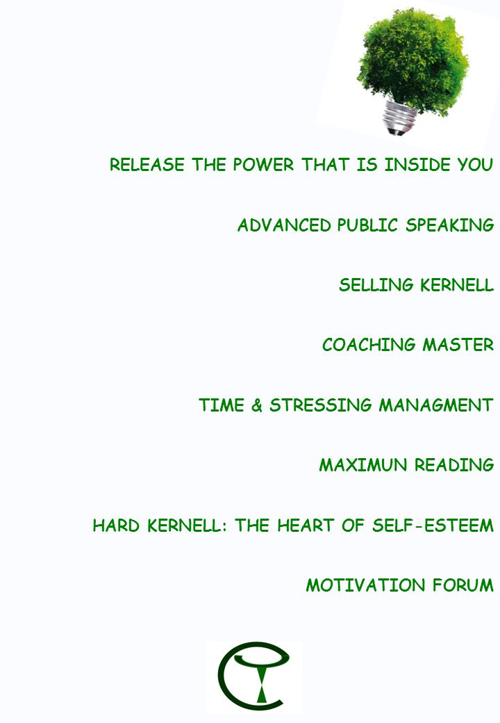 RELEASE THE POWER THAT IS INSIDE YOU ADVANCED PUBLIC SPEAKING SELLING KERNELL COACHING MASTER TIME & STRESSING MANAGMENT MAXIMUN READING HARD KERNELL: THE HEART OF SELF-ESTEEM MOTIVATION FORUM