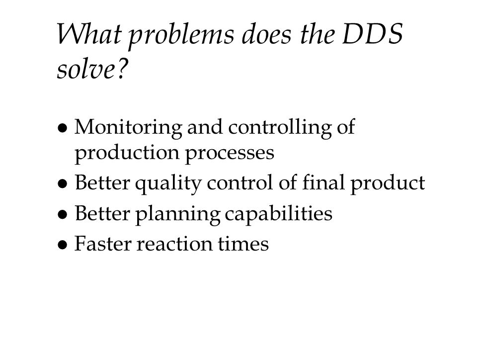 What problems does the DDS solve.