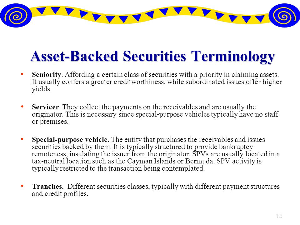 18 Asset-Backed Securities Terminology Seniority.
