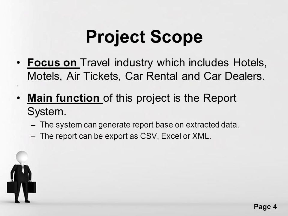 Free Powerpoint Templates Page 4 Project Scope Focus on Travel industry which includes Hotels, Motels, Air Tickets, Car Rental and Car Dealers.