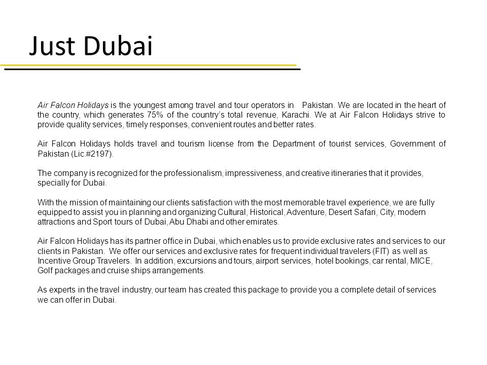 Just Dubai Air Falcon Holidays is the youngest among travel and tour operators in Pakistan.