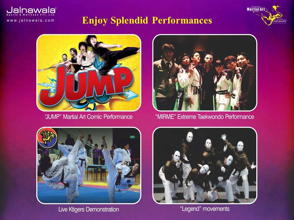 Enjoy Splendid Performances
