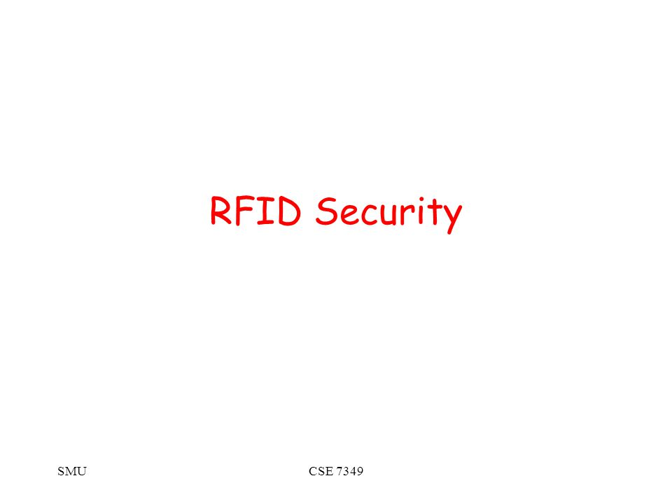 SMUCSE 7349 RFID Security