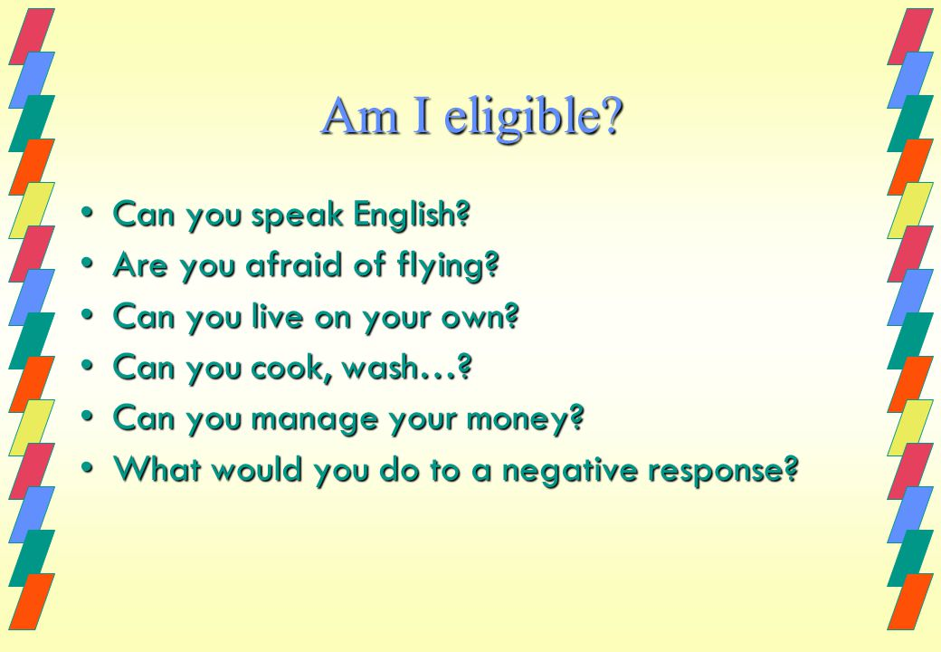 Am I eligible.Can you speak English?Can you speak English.