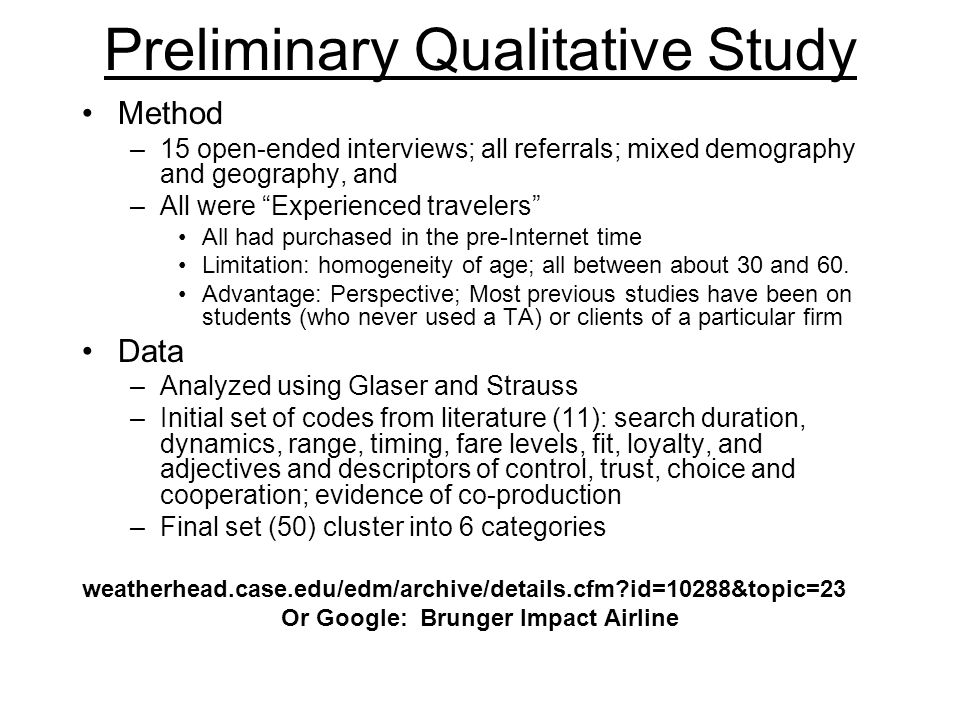Preliminary Qualitative Study Method –15 open-ended interviews; all referrals; mixed demography and geography, and –All were Experienced travelers All had purchased in the pre-Internet time Limitation: homogeneity of age; all between about 30 and 60.