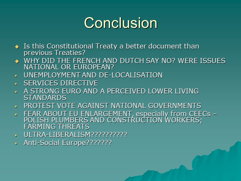Conclusion Is this Constitutional Treaty a better document than previous Treaties.