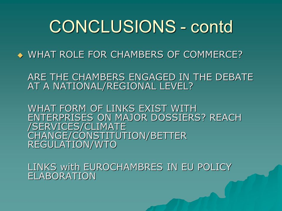 CONCLUSIONS - contd WHAT ROLE FOR CHAMBERS OF COMMERCE.