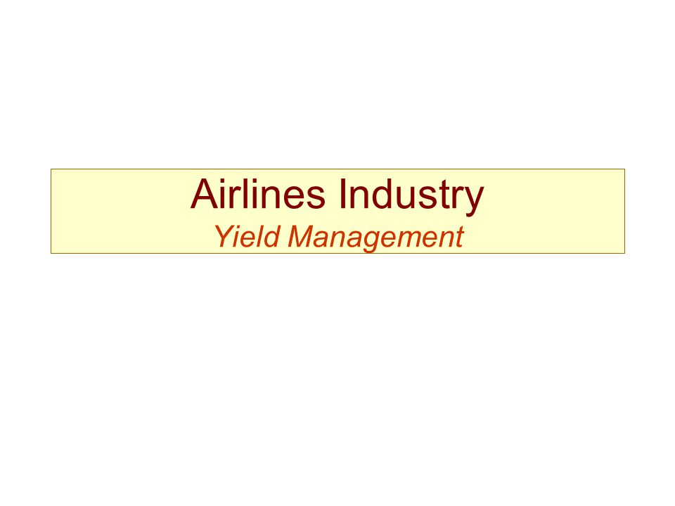 Airlines Industry Yield Management