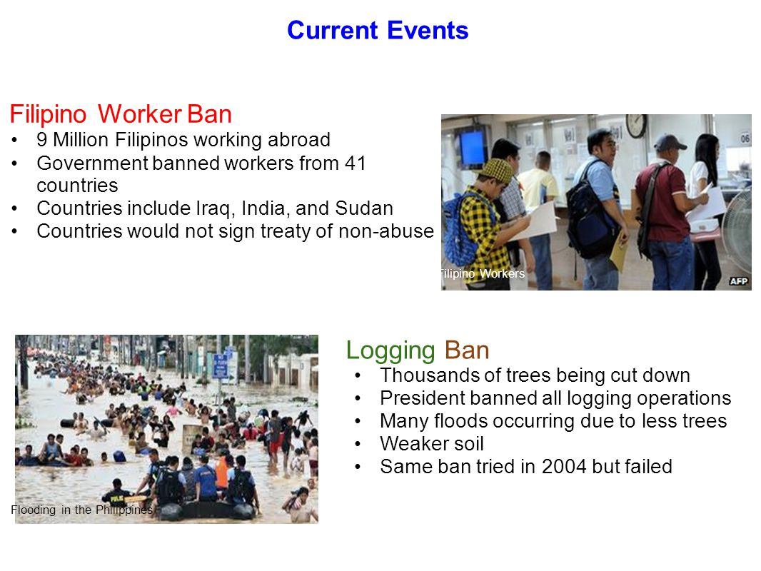 Current Events Filipino Worker Ban 9 Million Filipinos working abroad Government banned workers from 41 countries Countries include Iraq, India, and S