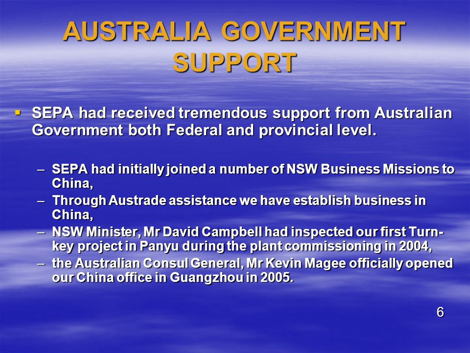AUSTRALIA GOVERNMENT SUPPORT SEPA had received tremendous support from Australian Government both Federal and provincial level. SEPA had received trem