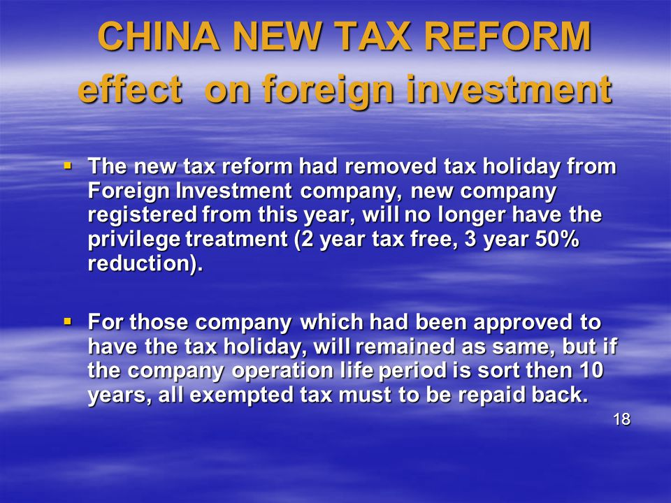 CHINA NEW TAX REFORM effect on foreign investment The new tax reform had removed tax holiday from Foreign Investment company, new company registered f