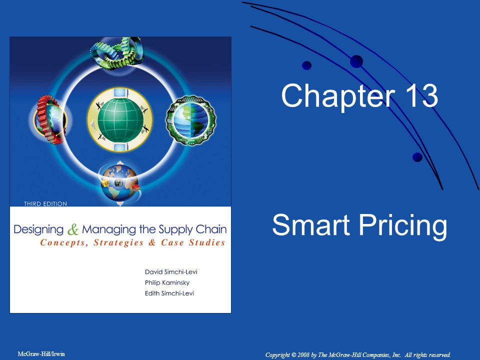 McGraw-Hill/Irwin Copyright © 2008 by The McGraw-Hill Companies, Inc. All rights reserved. Chapter 13 Smart Pricing