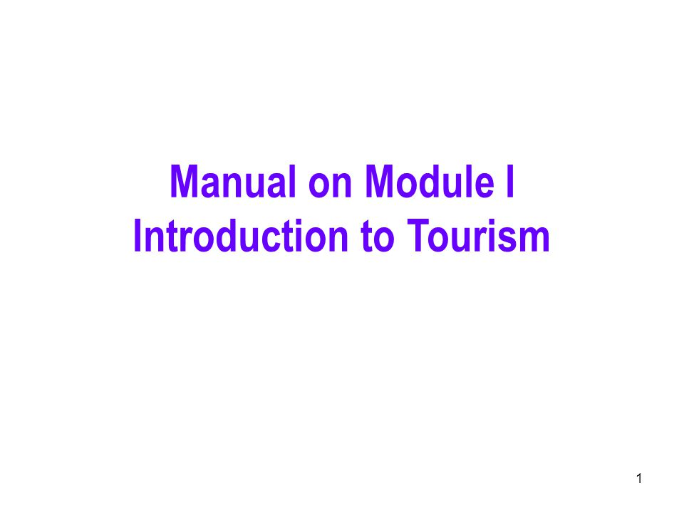 1 Manual on Module I Introduction to Tourism