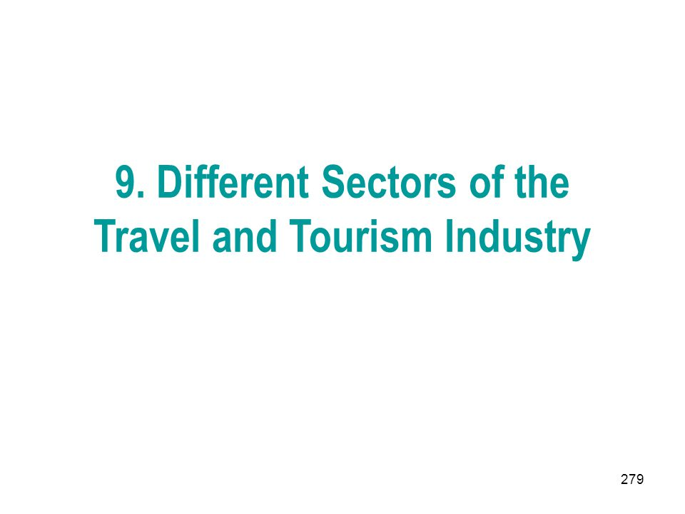 279 9. Different Sectors of the Travel and Tourism Industry