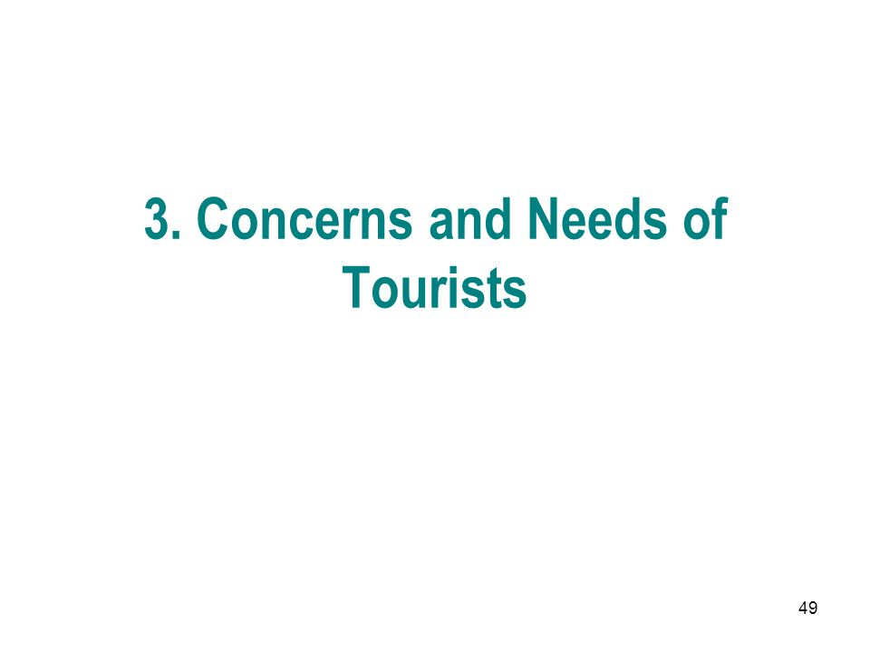 49 3. Concerns and Needs of Tourists