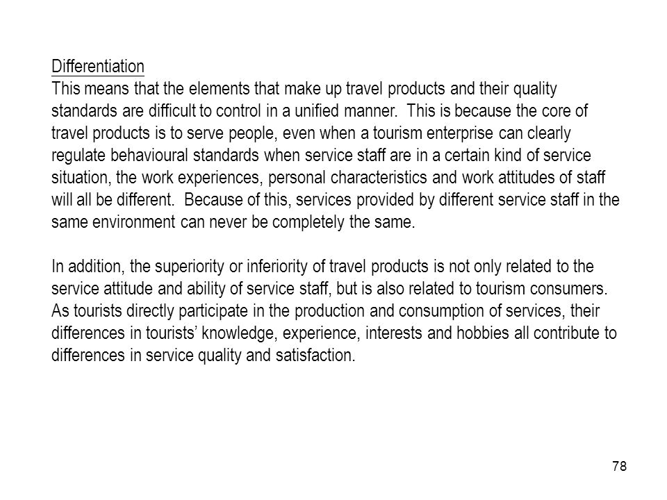 78 Differentiation This means that the elements that make up travel products and their quality standards are difficult to control in a unified manner.