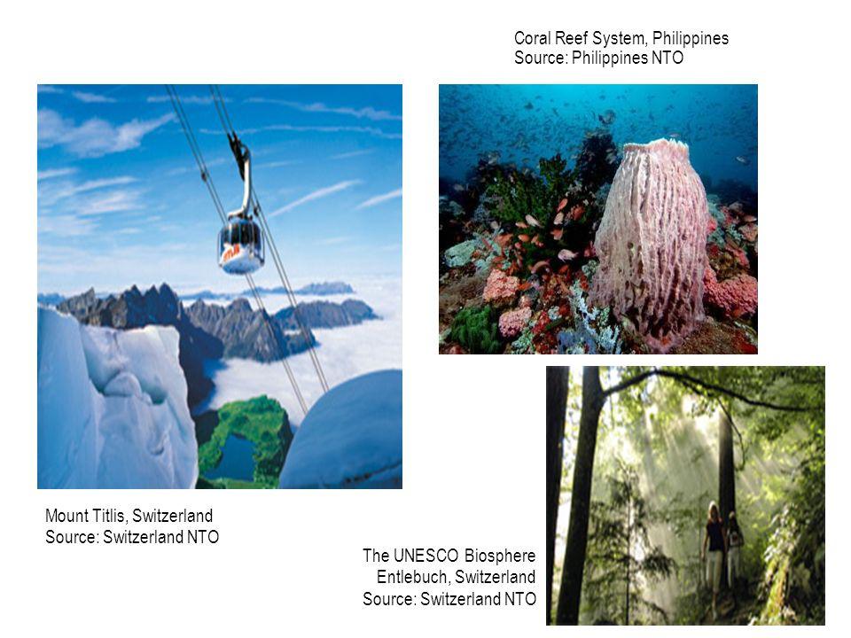 96 Coral Reef System, Philippines Source: Philippines NTO Mount Titlis, Switzerland Source: Switzerland NTO The UNESCO Biosphere Entlebuch, Switzerlan