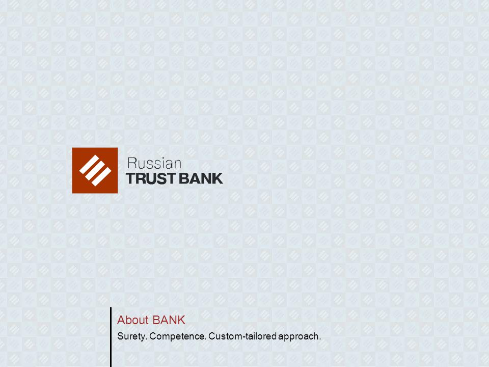 About BANK Surety. Competence. Custom-tailored approach.