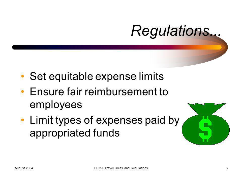 August 2004FEMA Travel Rules and Regulations27 SPLIT PAY uUnder split pay, FEMA reimburses travelers govt.