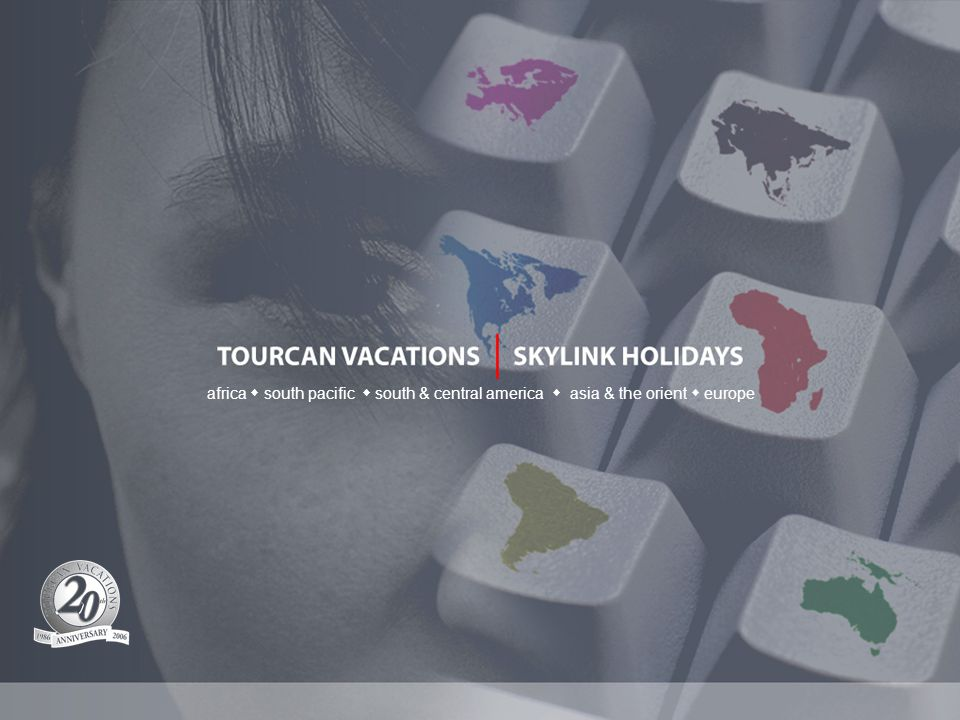A bit of history in our brand development … celebrating 20 years … and a passion for Quality tours TOURCAN VACATIONS ….