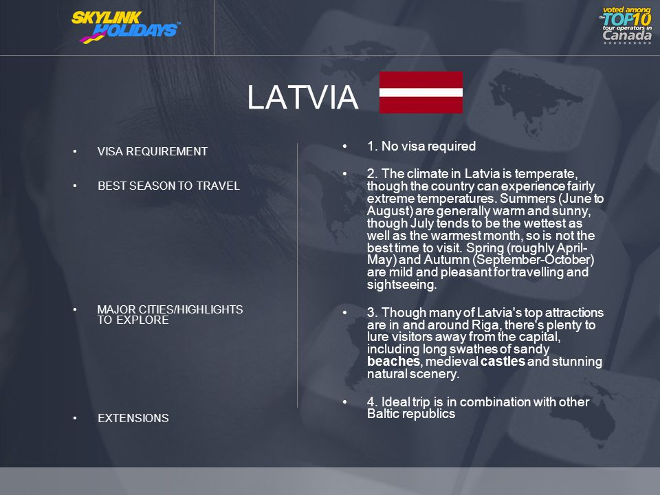 LATVIA VISA REQUIREMENT BEST SEASON TO TRAVEL MAJOR CITIES/HIGHLIGHTS TO EXPLORE EXTENSIONS 1.