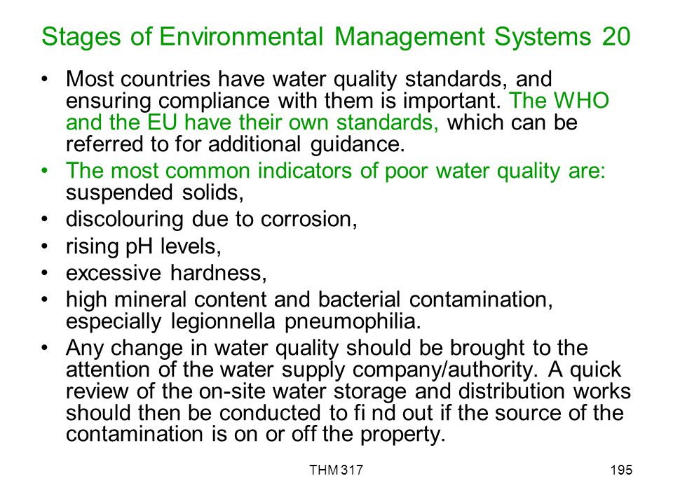 THM 317195 Stages of Environmental Management Systems 20 Most countries have water quality standards, and ensuring compliance with them is important.